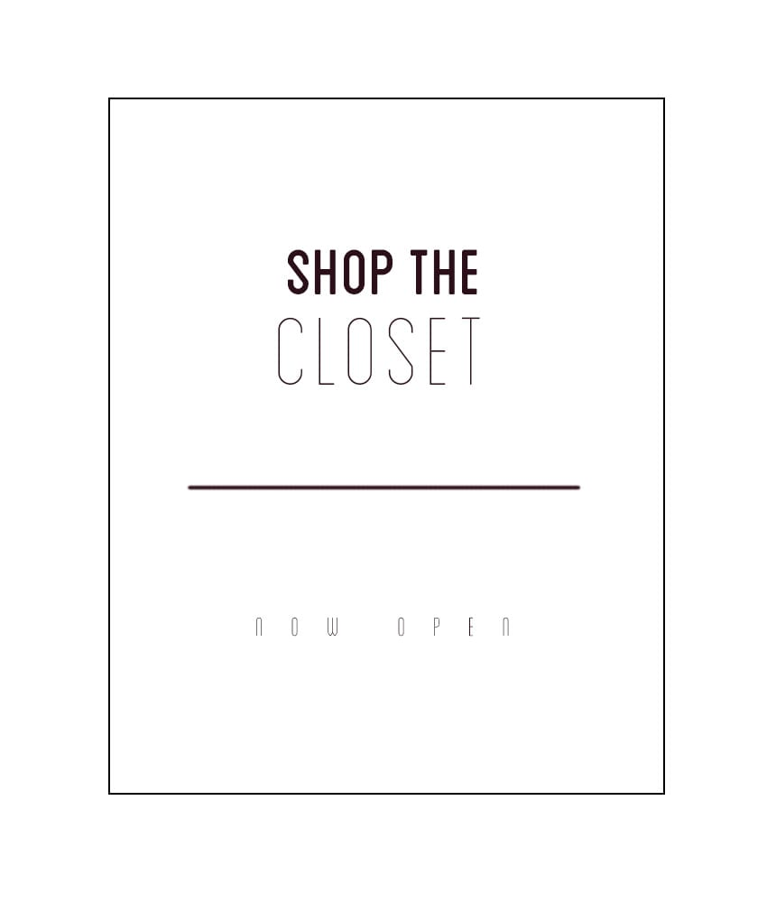 SHOP THE CLOSET