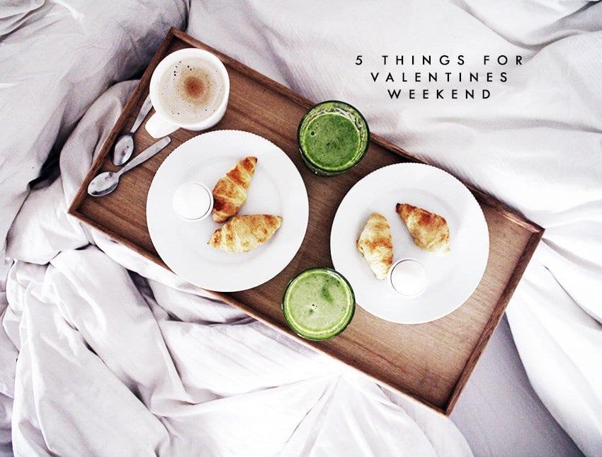 VALENTINES DAY<br>- 5 non-cheesy Valentines idéer..